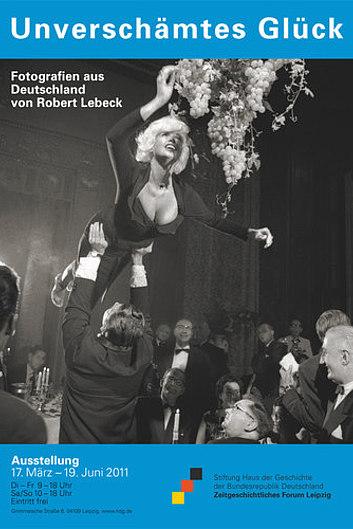 Ausstellungsplakat Unverschämtes Glück. Fotos von Robert Lebeck