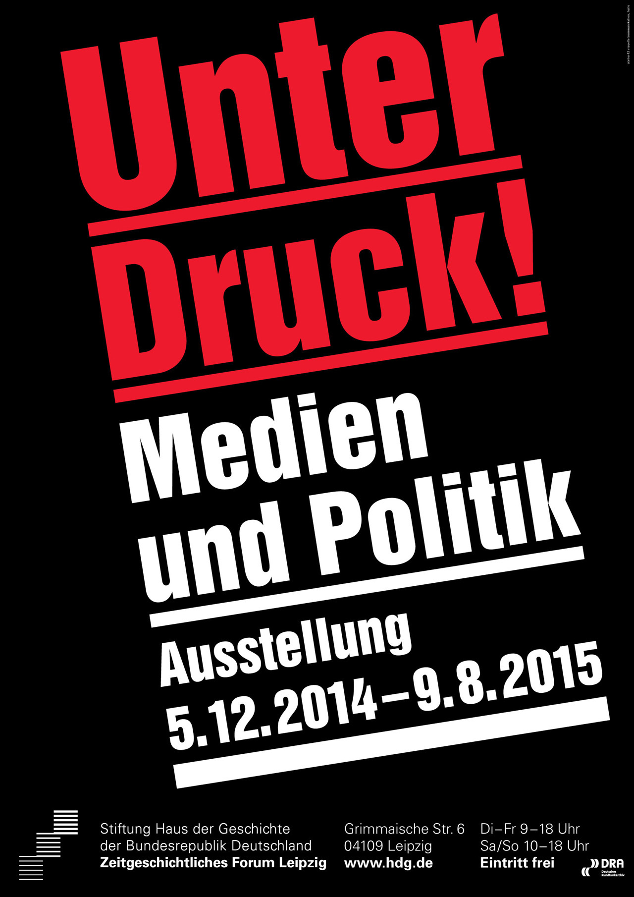Ausstellungsplakat Unter Druck! Medien und Politik