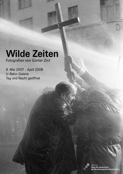 Ausstellungsplakat Wilde Zeiten. Fotografien von Günter Zint