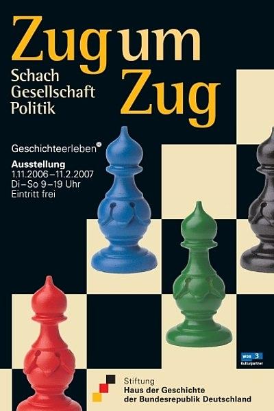 Ausstellungsplakat Zug um Zug. Schach - Gesellschaft - Politik