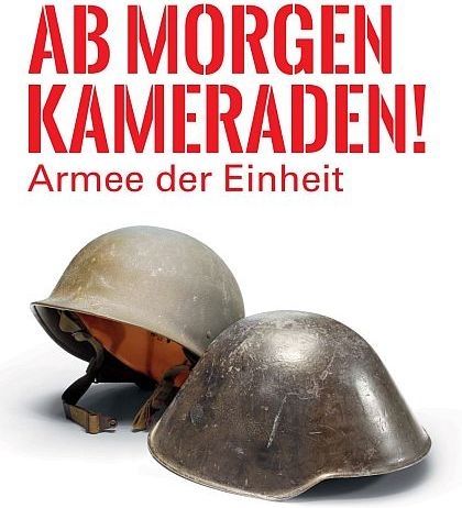 Plakat zur Wechselausstellung 'Ab morgen Kameraden! Armee der Einheit'