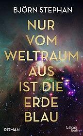 """Cover des Romans """"Nur vom Weltraum aus ist die Erde blau"""""""