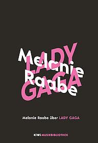 """Buchcover """"Melanie Raabe über Lady Gaga"""""""