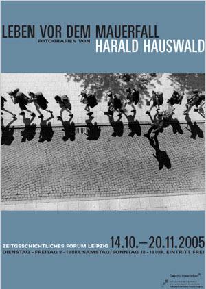 Ausstellungsplakat Leben vor dem Mauerfall. Fotografien von Harald Hauswald