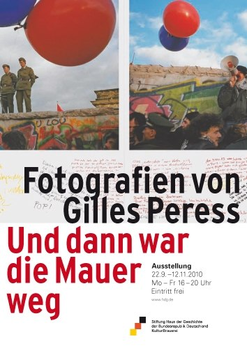 Plakat zur Ausstellung Und dann war die Mauer weg