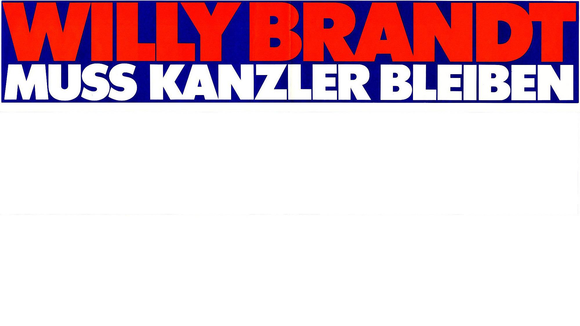 """Plakatstreifen mit liafarbenem Hintergrund auf dem in rot und weiß zu lesen ist 'Willy Brandt muss Kanzler bleiben"""""""