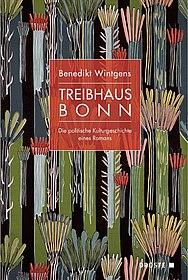 Buchcover Benedikt Wintgens, Treibhaus Bonn, (c) Droste-Verlag