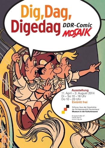 Plakat zur Ausstellung Dig, Dag, Digedag - DDR-Comic Mosaik