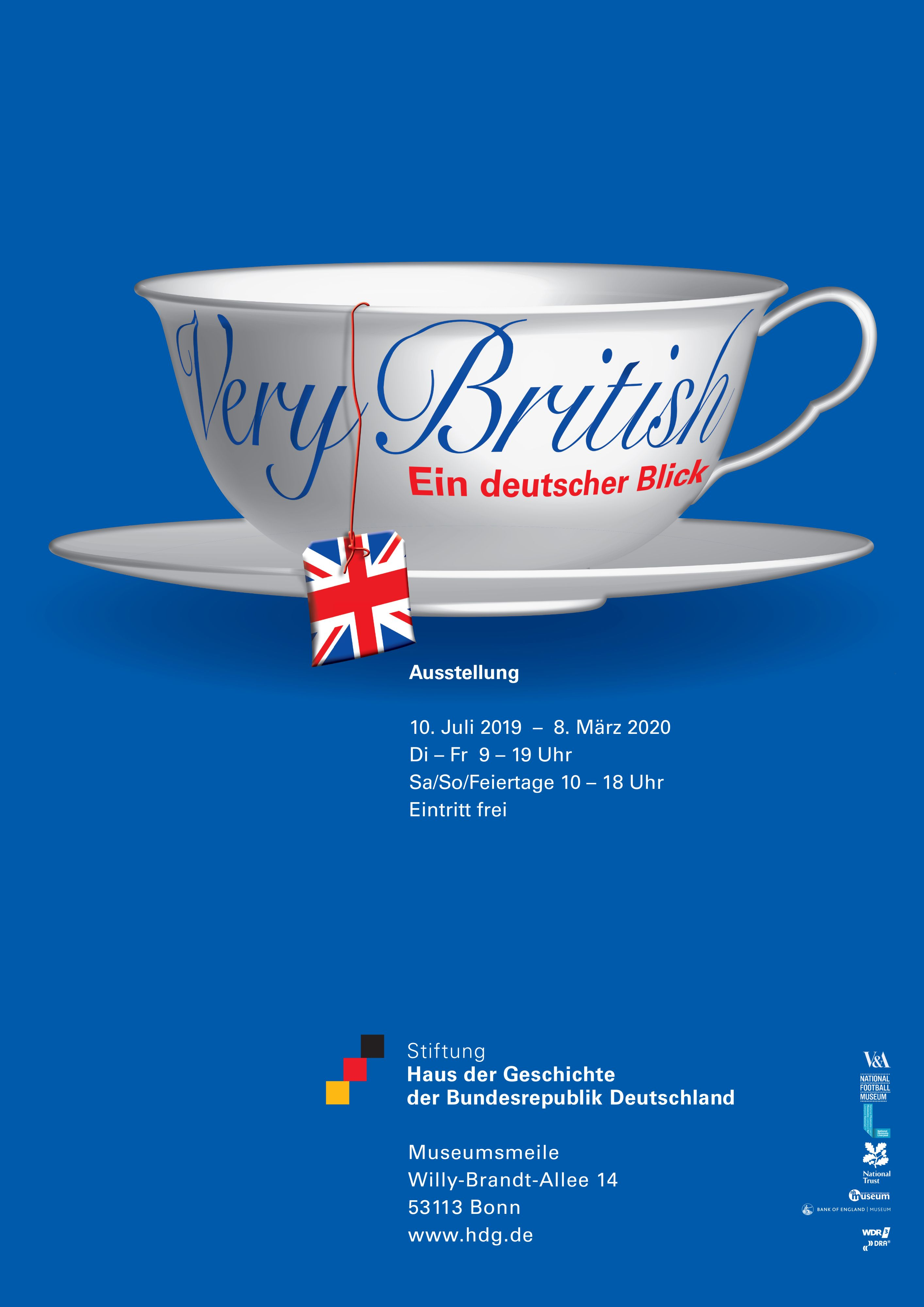 "Exhibition poster for ""Very British. A German Point of View""; a white tea cup with the exhibition title and a union jack tea bag in front of a bright blue background."