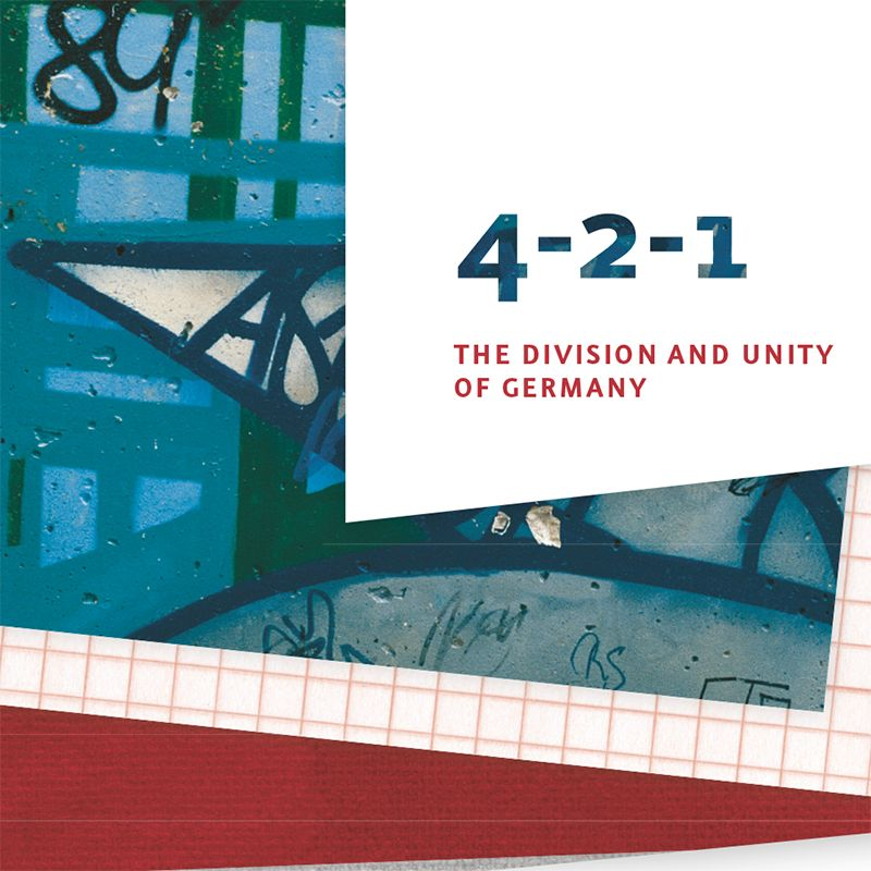 Exploring on one's own: 4-2-1 - The division and unity of Germany