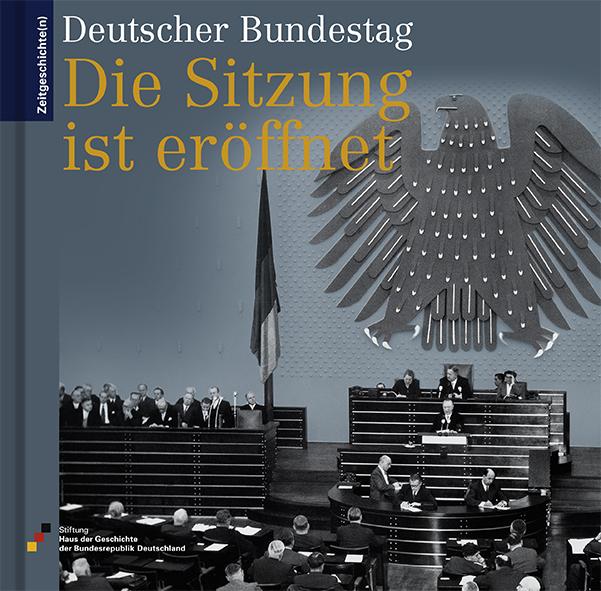 Buch Die Sitzung ist eröffnet mit einem Foto aus dem alten Sitzungssaals des Bundestags in Bonn.