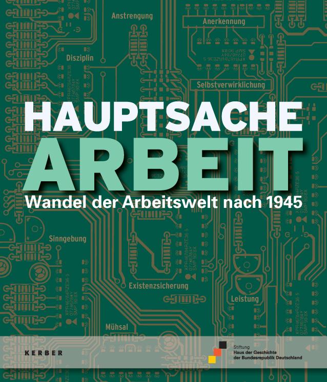 Buch zur Ausstellung Hauptsache Arbeit mit der Zeichnung einer Platine im Hintergrund.