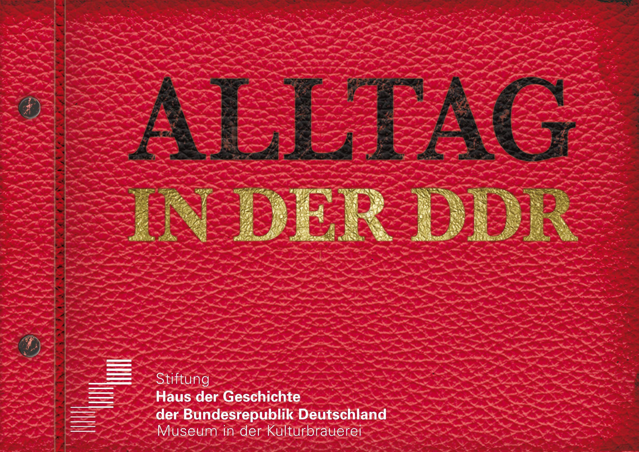 Plakat zur Dauer-Ausstellung Alltag in der DDR Museum in der Kultur-Brauerei Berlin