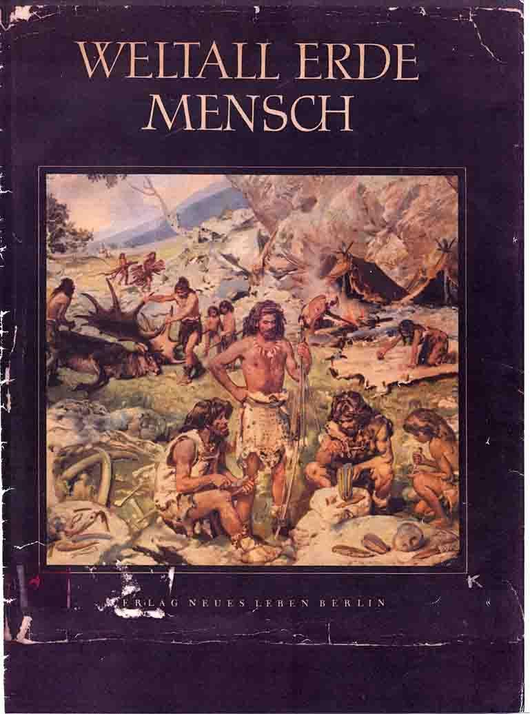 Dunkler Einband, oben in weißen Großbuchstaben Titel Weltall, Erde, Mensch, darunter gemalte Szene von Steinzeitmenschen bei der Jagdnachbereitung